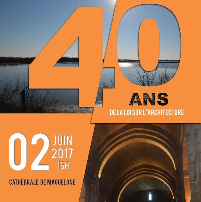 2 juin cath drale de maguelone f te des 40 ans de la for Loi architecte 150m2