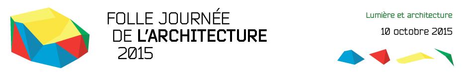 Folles Journées de l'Architecture 2015