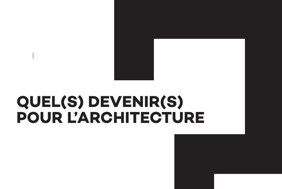 Quel(s) devenir(s) pour l'architecture ? - Les grands entretiens #2