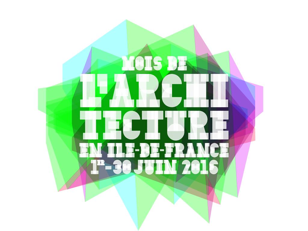 Mois de l'architecture en Ile-de-France du 1er au 30 juin