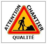 Attention Qualité du Chantier