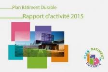 Rapport d'activité 2015 - Plan Bâtiment durable