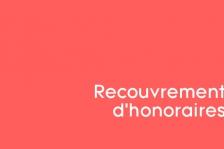 Recouvrement d'honoraires