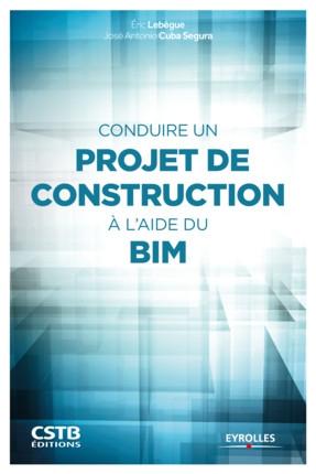 Conduire un projet de construction à l'aide du BIM