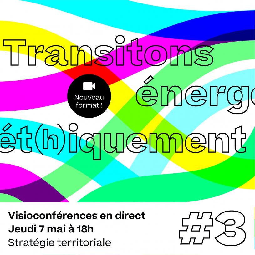 Transitons énergét(h)iquement #3 - 07/05/2020