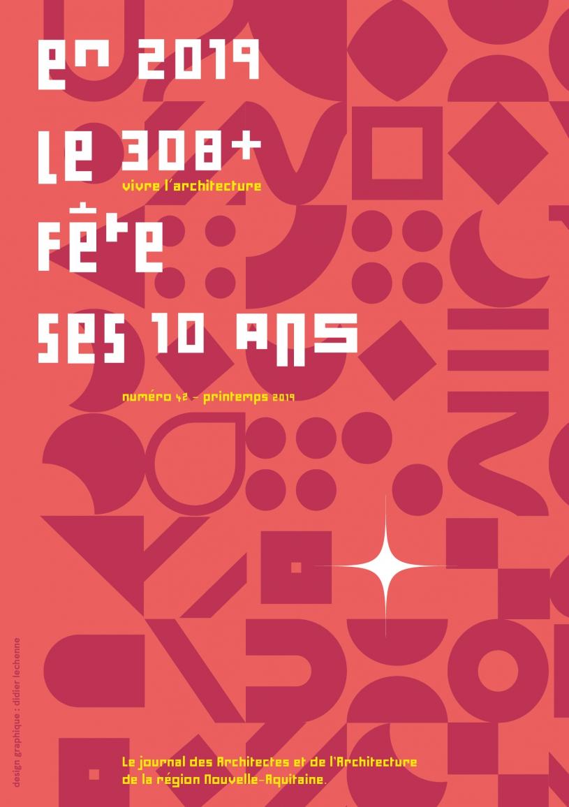 Journal 308+ n°42 - mars 2019 - spécial 10 ans