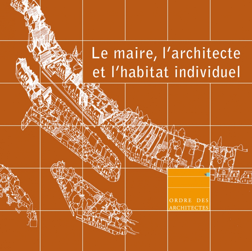 Couverture - Le maire, l'architecte et l'habitat individuel