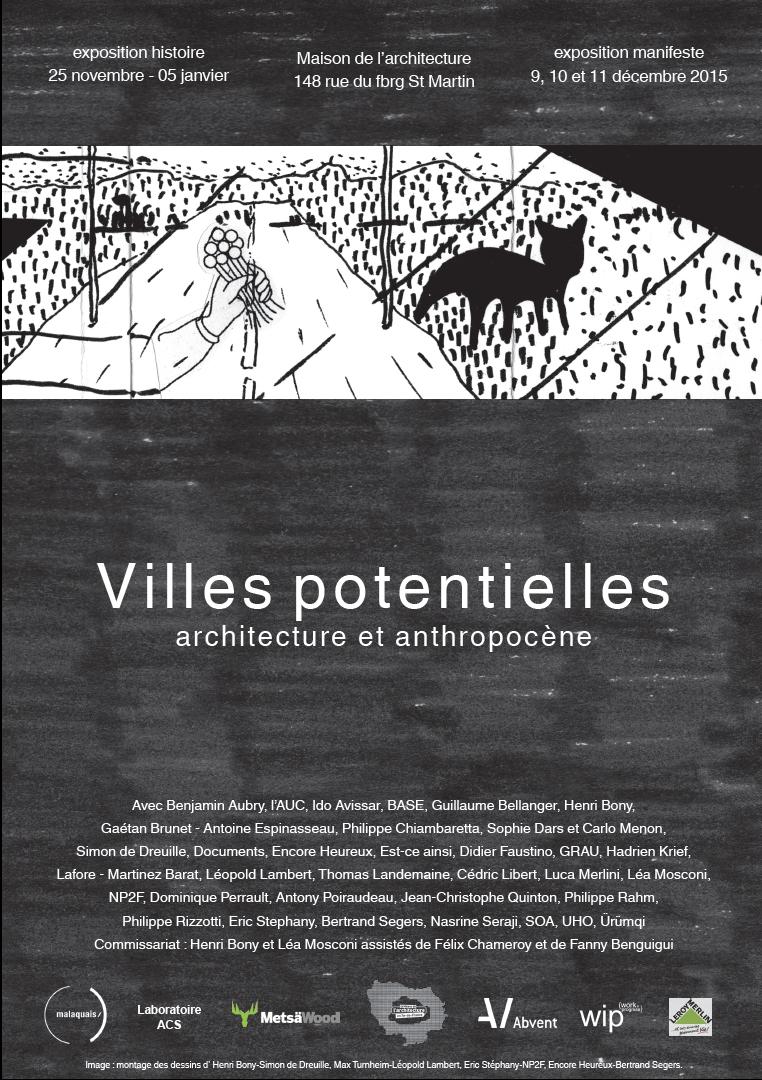 Exposition « architecture et anthropocène », du 8 avril au 10 Mai 2016, ENSA Paris-Malaquais (Espace Callot).